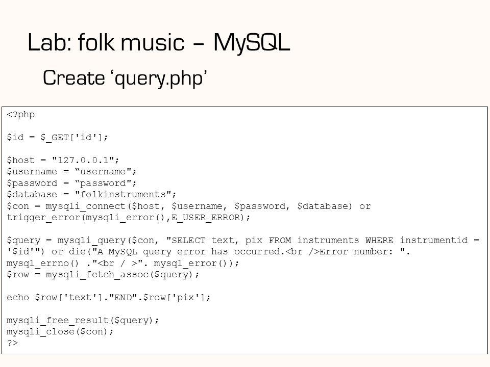 Lab: folk music – MySQL Create 'query.php' < php $id = $_GET[ id ];